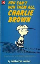 you can't win them all charlie brown